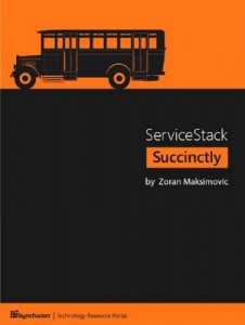 ServiceStack Succinctly – Zoran Maksimovic [PDF] [English]