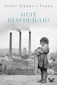Siete días de julio – Jordi Sierra i Fabra [PDF]