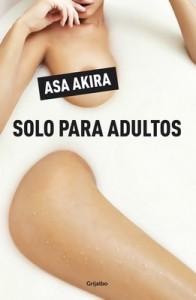 Solo para adultos – Asa Akira [ePub & Kindle]
