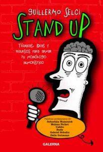 Stand Up: Técnicas, ideas y recursos para armar tu monólogo humorístico – Guillermo Selci, Malena Pichot [ePub & Kindle]