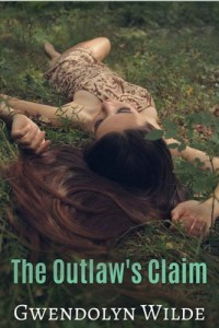 The Outlaw's Claim – Gwendolyn Wilde [PDF] [English]