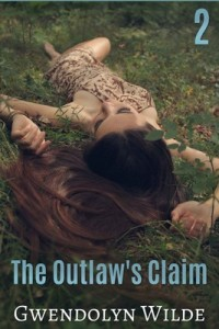 The Outlaw's Claim, Part 2 – Gwendolyn Wilde [PDF] [English]