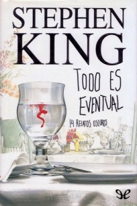 Todo es eventual – Stephen King [PDF]