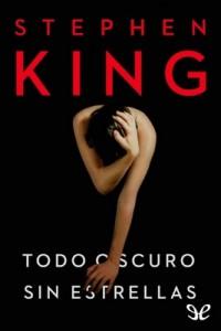 Todo oscuro, sin estrellas – Stephen King [PDF]