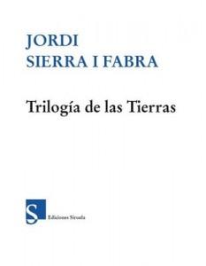 Trilogía de las tierras – Jordi Sierra i Fabra [PDF]