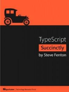 TypeScript Succinctly – Steve Fenton [PDF] [English]