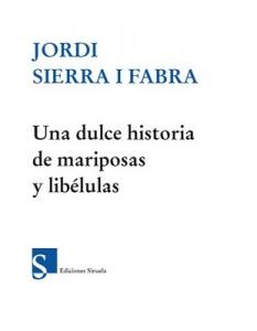 Una dulce historia de mariposas y libélulas – Jordi Sierra i Fabra [PDF]