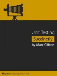 Unit Testing Succinctly – Marc Clifton [PDF] [English]