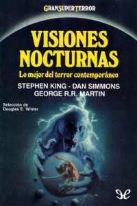 Visiones nocturnas – Stephen King, George R. R. Martin, Dan Simmons [PDF]