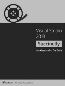 Visual Studio 2013 Succinctly – Alessandro Del Sole [PDF] [English]