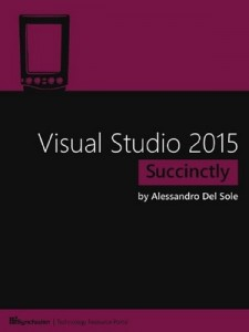 Visual Studio 2015 Succinctly – Alessandro Del Sole [PDF] [English]