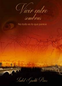 Vivir entre sombras: No todo es lo que parece – Isabel María Garlito Pérez [PDF]