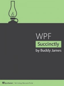 WPF Succinctly – Buddy James [PDF] [English]