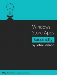 Windows Store Apps Succinctly – John Garland [PDF] [English]