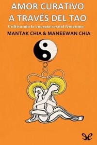 Amor curativo a traves del Tao – Mahtak Chia & Maneewan Chia [PDF]