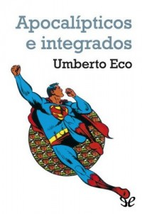 Apocalípticos e integrados – Umberto Eco [PDF]
