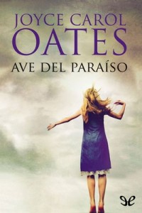 Ave del paraíso – Joyce Carol Oates [PDF]