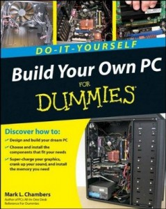 Build Your Own PC for Dummies – Mark L. Chambers [PDF] [English]