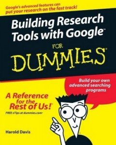 Building Research Tools with Google for Dummies – Harold Davis [PDF] [English]