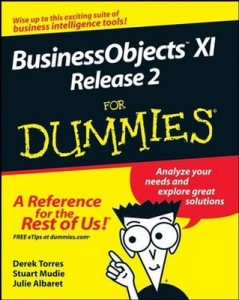 BusinessObjects XI Release 2 for Dummies – Derek Torres, Stuart Mudie, Julie Albaret [PDF] [English]