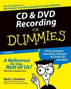 CD & DVD Recording for Dummies (2nd Edition) – Mark L. Chambers [PDF] [English]