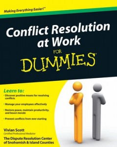 Conflict Resolution at Work for Dummies – Vivian Scott, The Dispute Resolution Center of Snohomish & Island Counties [PDF] [English]