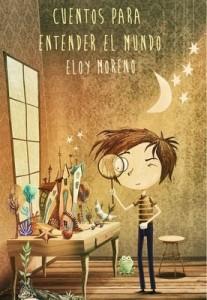 Cuentos para entender el mundo – Eloy Moreno [ePub & Kindle]