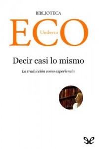 Decir casi lo mismo – Umberto Eco [PDF]