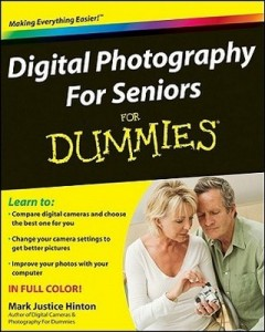 Digital Photography For Seniors for Dummies – Mark Justice Hinton [PDF] [English]