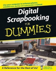 Digital Scrapbooking for Dummies – Jeanne Wines-Reed, Joan Wines [PDF] [English]