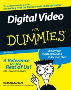 Digital Video for Dummies (4th Edition) – Keith Underdahl [PDF] [English]
