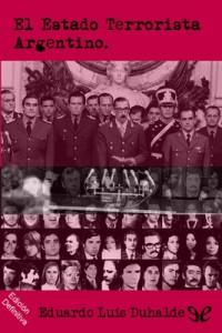 El Estado Terrorista argentino – Eduardo Luis Duhalde [PDF]