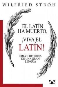 El latín ha muerto, ¡viva el latín! – Wilfried Stroth [PDF]