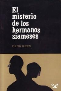 El misterio de los hermanos siameses – Ellery Queen [PDF]
