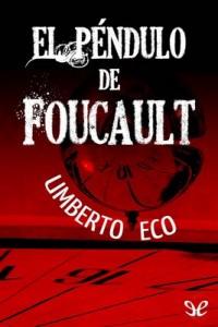 El péndulo de Foucault – Umberto Eco [PDF]