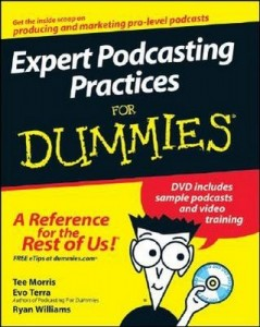 Expert Podcasting Practices for Dummies – Tee Morris, Evo Terra, Ryan Williams [PDF] [English]