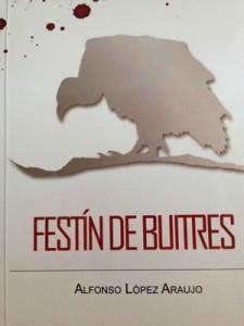 Festín de buitres – Alfonso López Araujo [PDF]