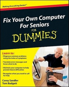 Fix Your Own Computer For Seniors for Dummies – Corey Sandler, Tom Badgett [PDF] [English]