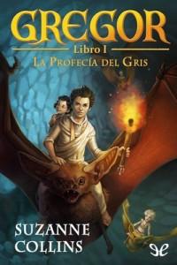 Gregor. La profecía del gris – Suzanne Collins [PDF]