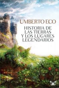 Historia de las tierras y los lugares legendarios – Umberto Eco [PDF]