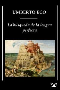 La búsqueda de la lengua perfecta – Umberto Eco [PDF]
