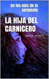 La hija del carnicero: En los ojos de la serpiente – Ghesia Morett [PDF]