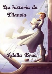 La historia de Tilansia (Crónicas de Sanseviera) – Adella Brac [PDF]