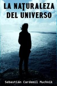 La naturaleza del universo – Sebastián Cardemil Muchnik [PDF]