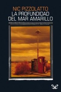 La profundidad del mar Amarillo – Nic Pizzolatto [PDF]