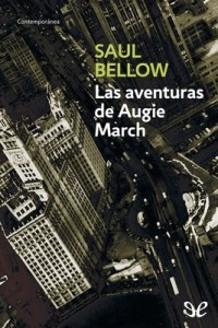 Las aventuras de Augie March – Saul Bellow [PDF]