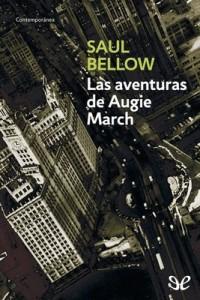 Las aventuras de Augie March – Saul Bellow [PDF]