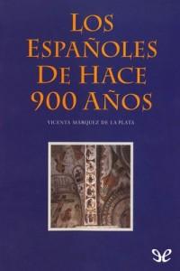 Los españoles de hace 900 años Vicenta – María Márquez de la Plata [PDF]