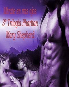 Mírate en mis ojos (Trilogía Phartian nº 3) – Mary Shepherd [PDF]