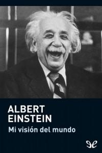 Mi visión del mundo – Albert Einstein [PDF]